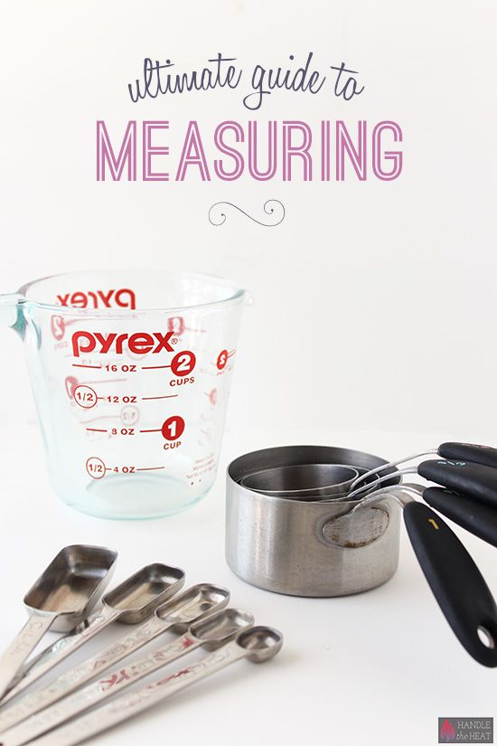 Ultimate Guide to Measuring - a must-read for bakers!