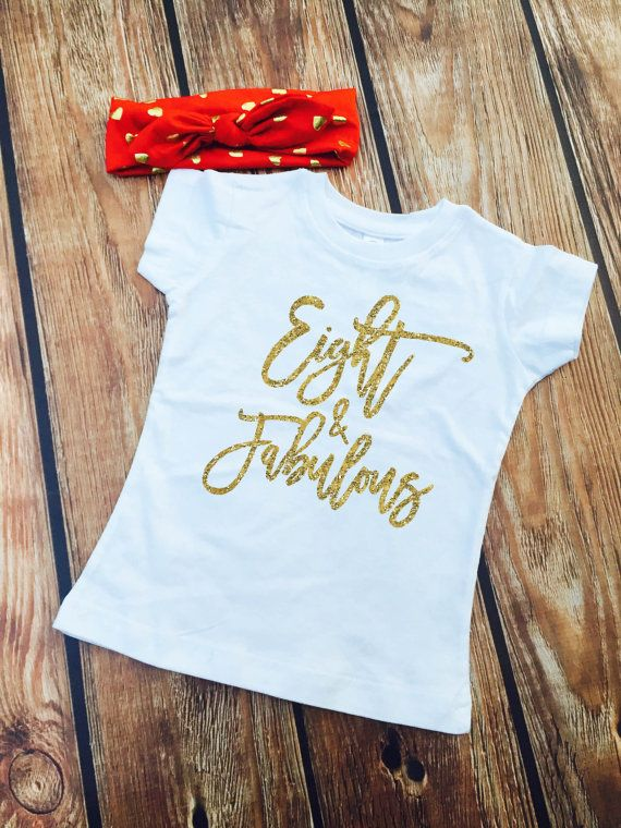 Eight and Fabulous SHIRT ONLY 8th Birthday Shirt 8 year