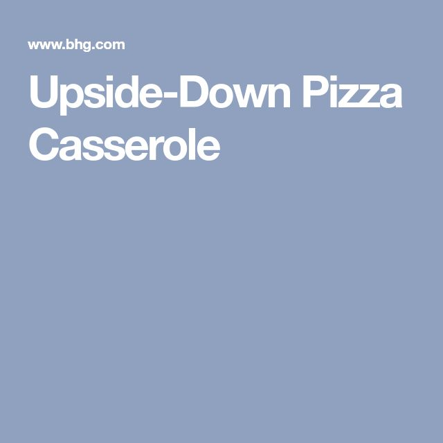 Upside-Down Pizza Casserole