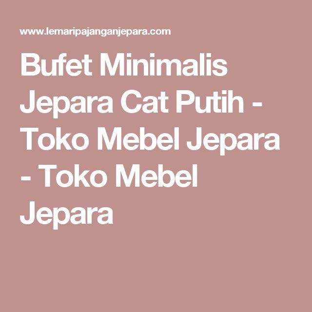 Bufet Minimalis Jepara Cat Putih - Toko Mebel Jepara - Toko Mebel Jepara