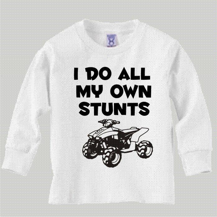 I do all my own stunts ATV quad 4 wheeler by KIDSROCKCLOTHING, $11.99