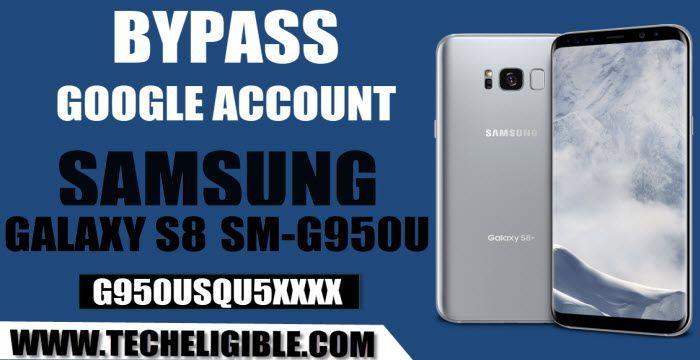 How to Bypass FRP Galaxy S8 G950U (G950USQU5XXXX) Bootloader 5