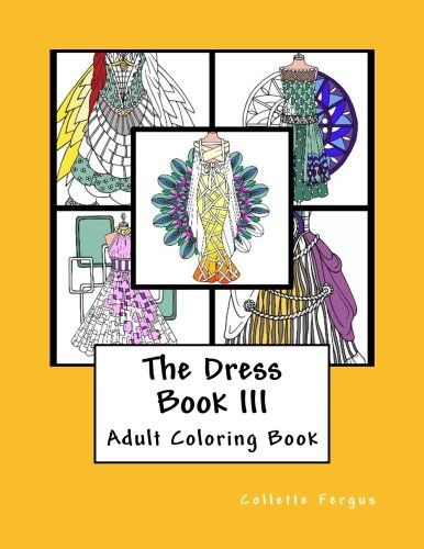 Dress Book III (Collette's Dresses) (Volume 3) by Collett... https://www.amazon.com/dp/1545024693/ref=cm_sw_r_pi_dp_x_34P.yb6TNZDS9
