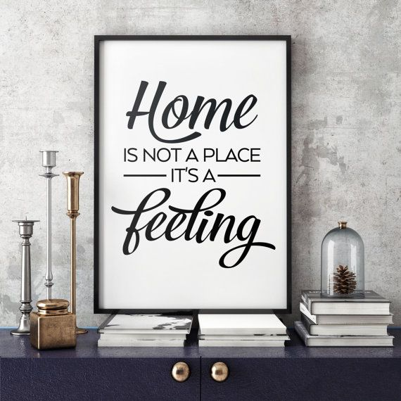 Home Is Not A Place Its Feeling