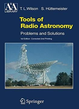 Tools Of Radio Astronomy: Problems And Solutions free ebook