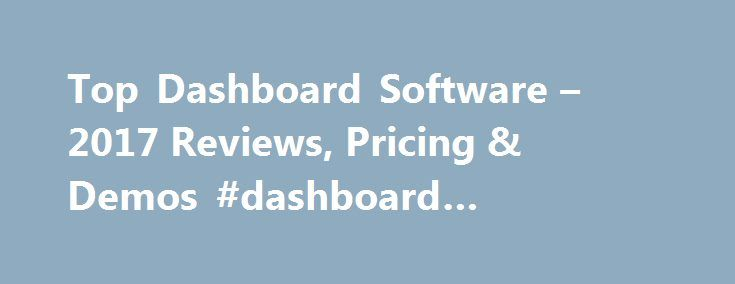 Top Dashboard Software – 2017 Reviews, Pricing & Demos #dashboard #software #excel http://fitness.nef2.com/top-dashboard-software-2017-reviews-pricing-demos-dashboard-software-excel/  # Dashboard Software Buyer's Guide As more companies realize the benefits of implementing business intelligence software, there has been an increase in the number of vendors offering dashboard software. Dashboard solutions provide a visual overview of organizations' data and analytics in an interactive…