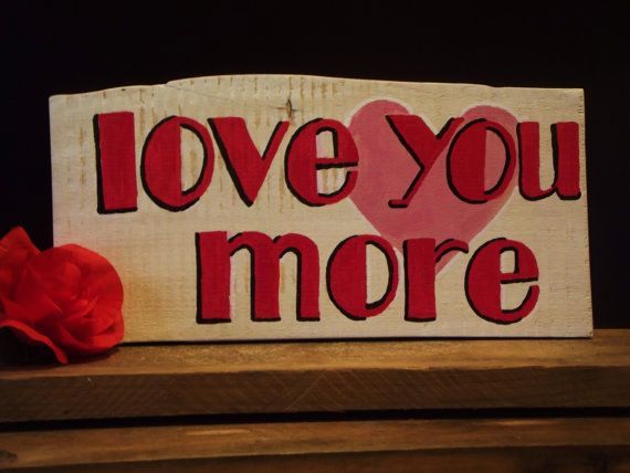 """Reclaimed wood sign with hand-painted message saying """"love you more"""" - perfect for anyone special in your life! on Etsy, $24.00"""
