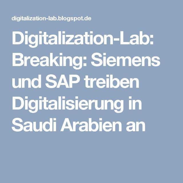Digitalization-Lab: Breaking: Siemens und SAP treiben Digitalisierung in Saudi Arabien an