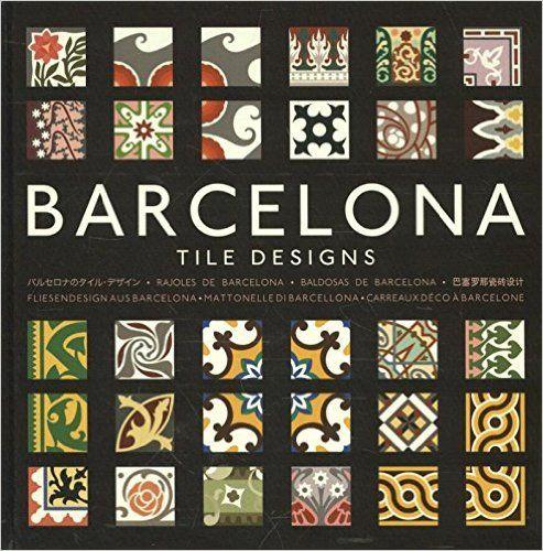 Barcelona Tile Designs: Amazon.co.uk: M. A. Hernandez: 9789057681233: Books