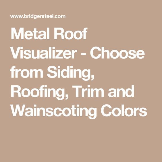 25 best ideas about metal roof colors on pinterest for Siding and roof color visualizer