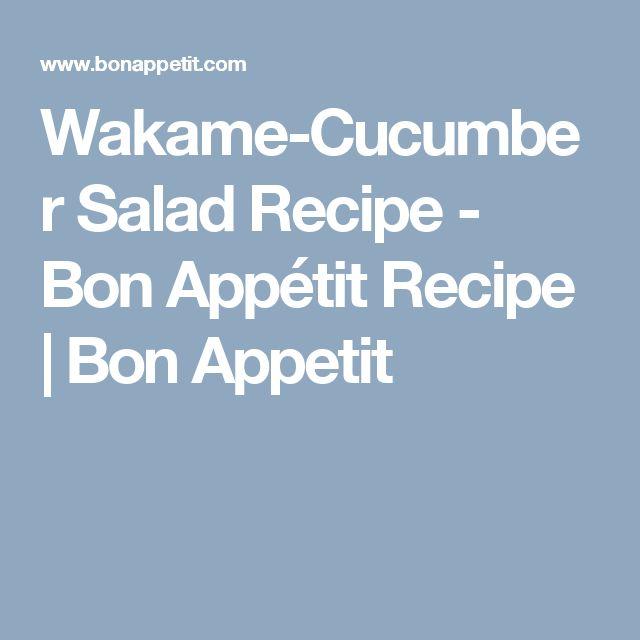 Wakame-Cucumber Salad Recipe - Bon Appétit Recipe | Bon Appetit