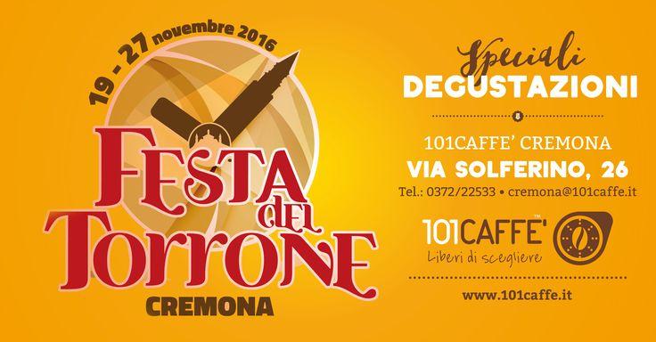 """Dal 19 al 27 novembre, torna la """"Festa del Torrone"""", l'appuntamento più atteso da tutti i golosi! In una magica atmosfera ricca di storia e tradizioni, 101CAFFE' Cremona vi aspetta con speciali degustazioni. Non mancate!"""