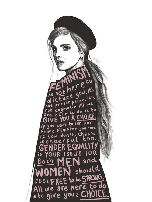 Feminism's goal is to give choices to each and every one of us, both women and…