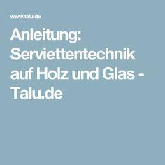 Anleitung: Serviettentechnik auf Holz und Glas - Talu.de