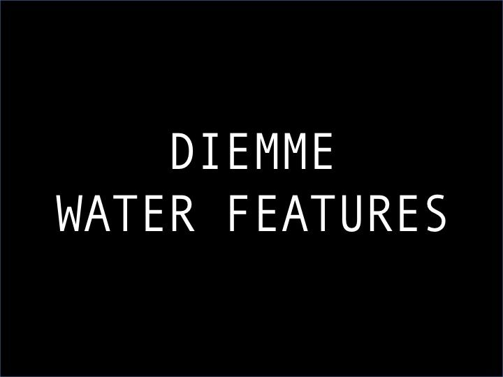 For designers, architects, builders etc Diemme custom designs + fabricates unique water features + sculptures for any design project + environment