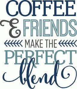 I think I'm in love with this shape from the Silhouette Design Store! Coffee and Friends make the perfect blend