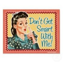 Southern Saying: Don't get smart with me