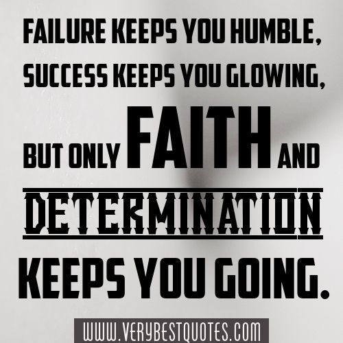 Determination Quotes New 41 Best I'm A Go Getter  Images On Pinterest  Wisdom
