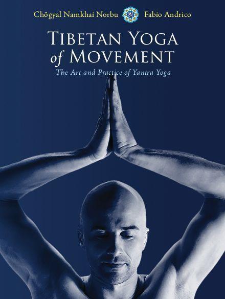 Tibetan Yoga of Movement: The Art & Practice of Yantra Yoga.