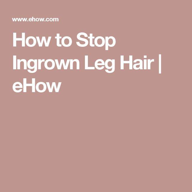 How to Stop Ingrown Leg Hair | eHow