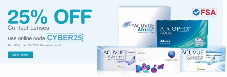 FSA approved. 25% OFF contact lenses. Use online code CYBER25 thru Wed., Jan. 31, 2018. Order lenses.