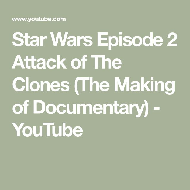 Star Wars Episode 2 Attack of The Clones (The Making of Documentary) - YouTube