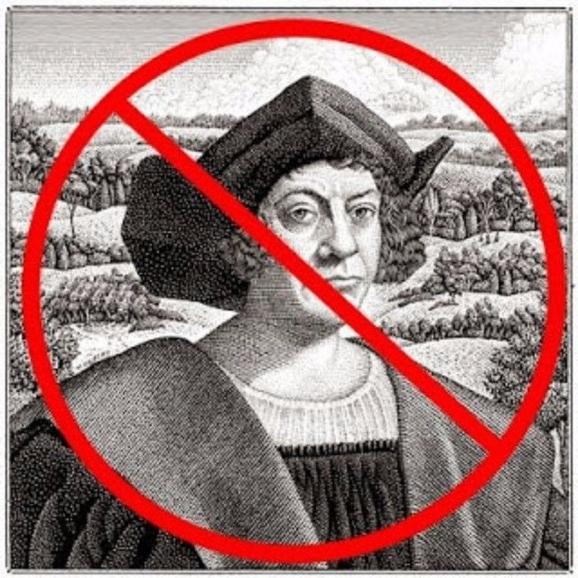 """Oh look! I discovered your land, that you're already living in!"" -Columbus    Who made this a holiday? #notcolumbusday #indigenouspeoplesday"