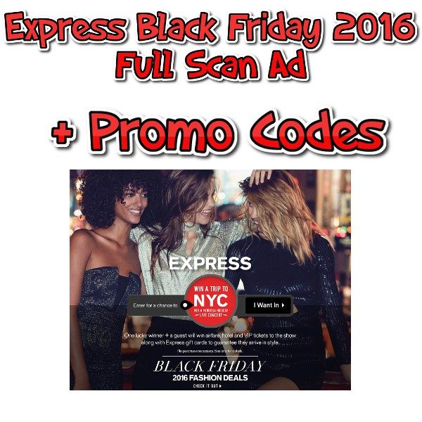 Express Black Friday  2016 Full Ad Scan + Promo Codes - http://couponsdowork.com/black-friday-2016/express-black-friday-2016-full-ad-scan-promo-codes/