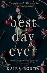 Title:Best Day Ever Author: Kaira Rouda Published:August 21st2017 Publisher:Harlequin Books Australia Pages:352 Genres: Fiction, Psychological, Mystery, Suspense, Thriller RRP:$29.99 Ratin…