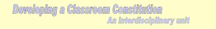 Developing a classroom constitution (an interdisciplinary unit)