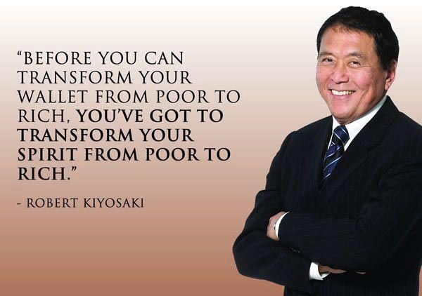 Before you can transform your wallet from poor to rich, you're got to transform your spirit from poor to rich. Robert Kiyosaki #Money #Quote