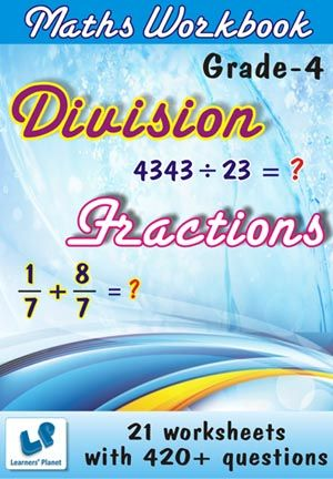 GRADE-4-MATH-DIVISION,FRACTIONS-WORKBOOK This workbook contains printable worksheets on Division and Fractions for Grade 4 students.  There are total 21 worksheets with 420+ questions.  Pattern of questions : Multiple Choice Questions, Subjectivity based Questions.    PRICE :- RS.149.00
