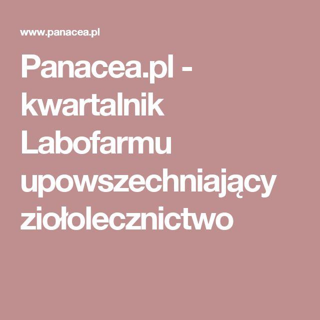 Panacea.pl - kwartalnik Labofarmu upowszechniający ziołolecznictwo