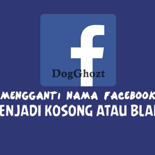 Buat Nama Facebook Kosong Nama Facebook Teman