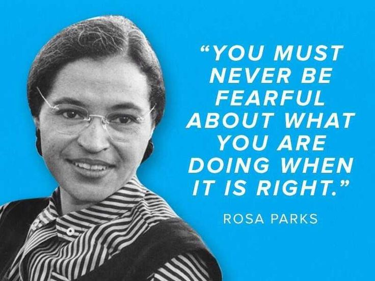 #quotes Rosa Parks:  brave American activist who helped fight against racism and this is her famous quote.