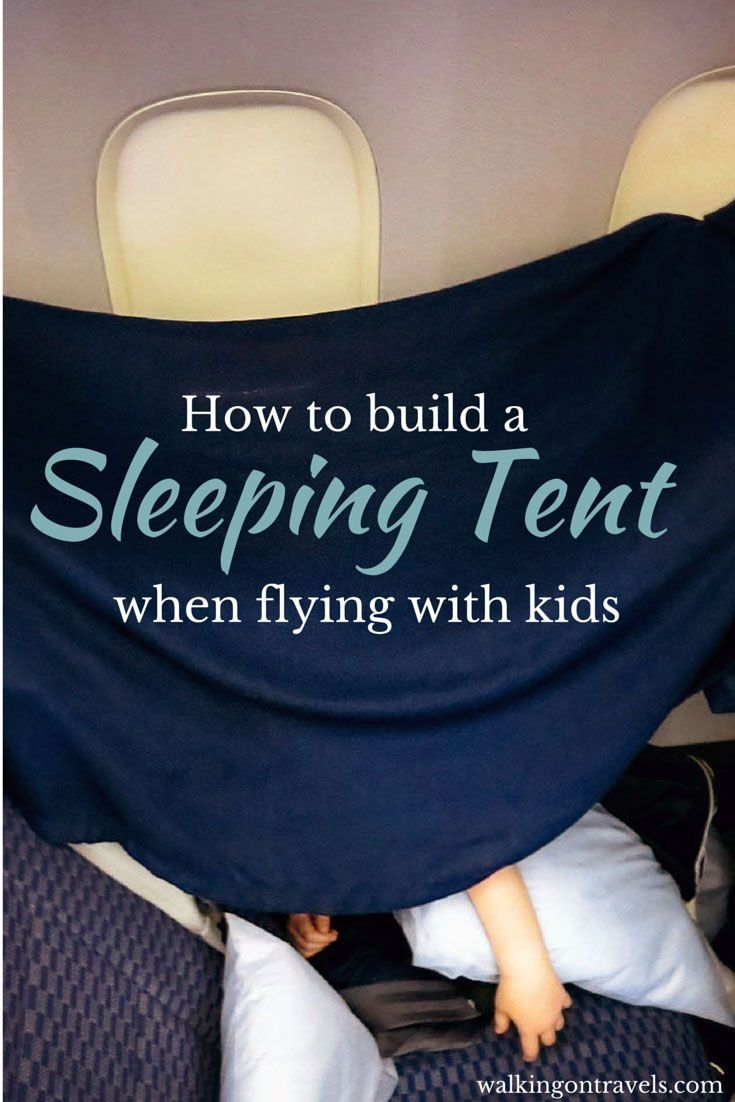 How To Build A Sleeping Tent On A Plane When Flying With