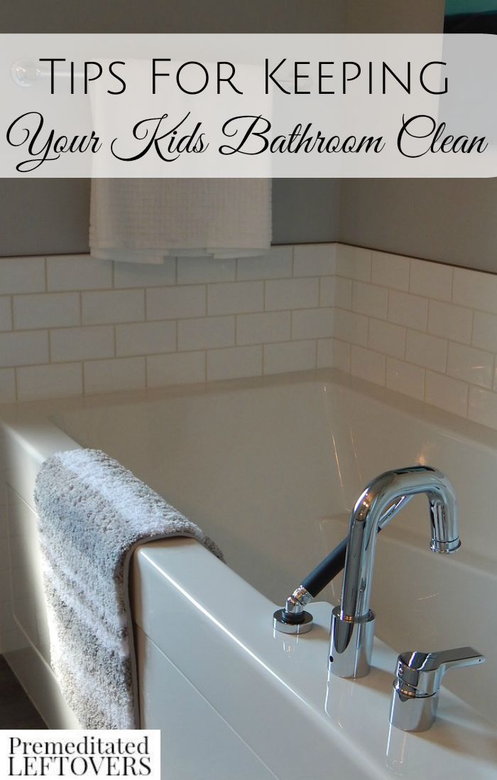 Tips for keeping your kids bathroom clean cleanses kid for How to keep bathroom clean