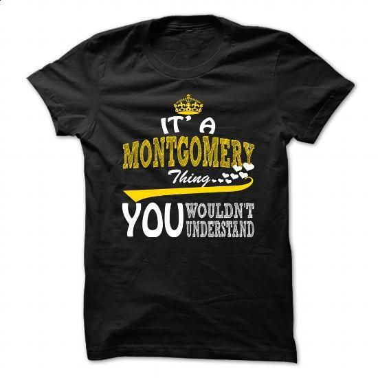 Montgomery Thing - Cool Name-Shirt !!! - #plain hoodies #girl hoodies. I WANT THIS => https://www.sunfrog.com/LifeStyle/Montgomery-Thing--Cool-Name-Shirt-.html?60505