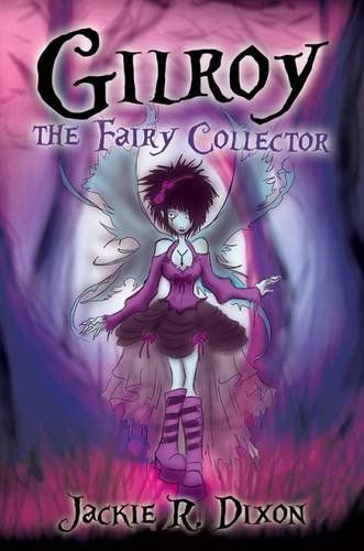 Gilroy the Fairy Collector by Jackie R. Dixon http://www.amazon.com/dp/1784554073/ref=cm_sw_r_pi_dp_01boxb0AWCX49