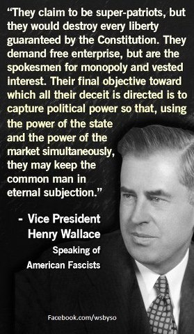 ~ VP Henry Wallace, speaking of American fascists/let us pray for America.  some in Washington want to destroy our country