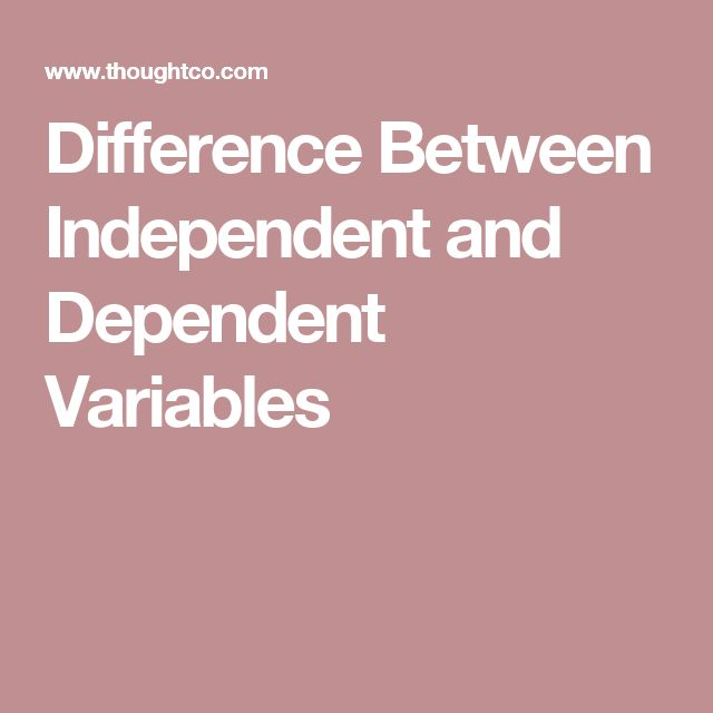Difference Between Independent and Dependent Variables