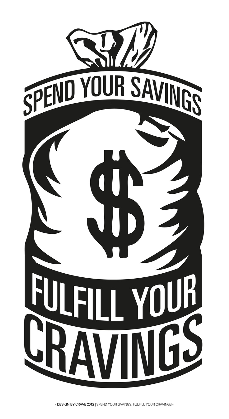 "CRAVE - ""Spend your savings, fulfill your cravings."""