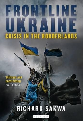 Frontline Ukraine: Crisis in the Borderlands - The unfolding crisis in Ukraine has brought the world to the brink of a new Cold War. As Russia and Ukraine tussle for Crimea and the eastern regions, relations between Putin and the West have reached an all-time low. How did we get here? Richard Sakwa here unpicks the story of Russo-Ukrainian relations and traces the path to the recent disturbances through the events which have forced Ukraine, a country internally divided between East and West,