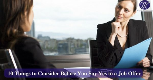 10 things to consider before you say yes to a job offer !! #careeradvice #careertips #careerchange #job #jobsearch #joboffer