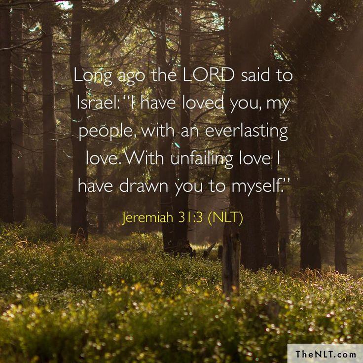Jeremiah 31:3  (NLT)