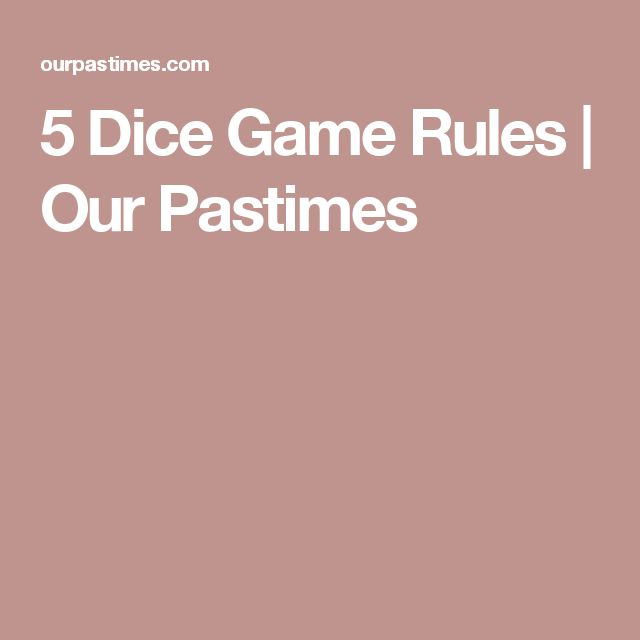 5 Dice Game Rules   Our Pastimes