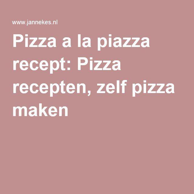 Pizza a la piazza recept: Pizza recepten, zelf pizza maken