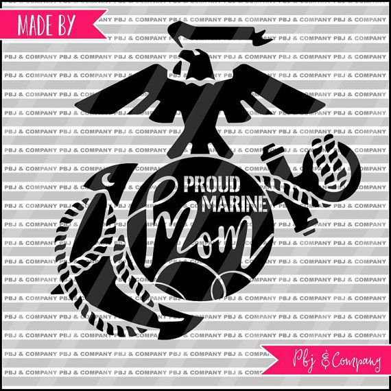 Proud Marine Mom Quote DIY Cutting File  SVG PNG by PBJnCompany