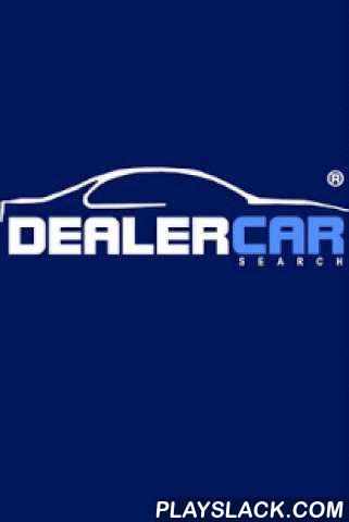 Dealer Car Search  Android App - playslack.com , The Dealer Car Search Android App gives Dealer Car Search customers the ability to advertise their automobile inventory quickly with our speed-to-market best practices approach using their Android Phone, customers can add, edit, and delete their inventory, photos, and videos in the Dealer Car Search website. The Dealer Car Search Android App is for Dealer Car Search Customers only and requires a Dealer Car Search User Account and User…