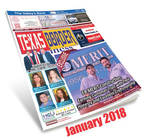 "January 2018 digital issue – Featuring this month: ""EB MERIT Construction, Earning Customer Trust with Their Honesty and Excellent Craftsmanship"" – And more! Get it on desktop, iOS and Android – #RGV #Texas #SouthTexas #Pharr #McAllen #Edinburg #RioGrandeValley #Commerce #News #Business #Newspaper https://texasborderbusiness.com/digital/"